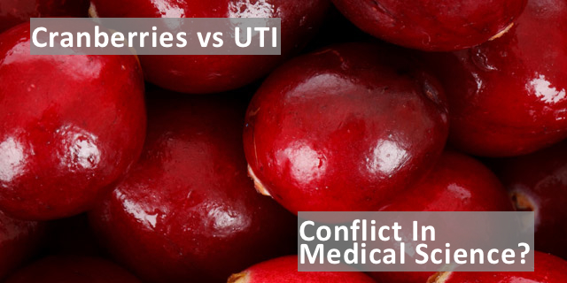 Cranberries vs. UTI – Conflicting Views in Medical Science?