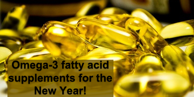 Omega-3 Fatty Acids For the New Year!