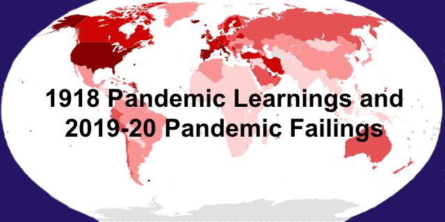 1918 Pandemic Learnings and 2019-20 Pandemic Failings