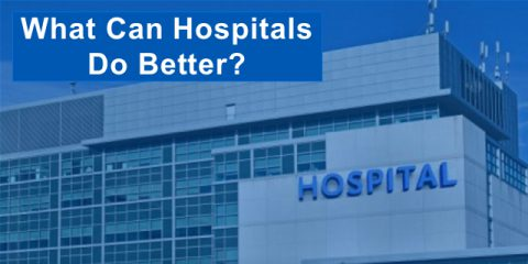 What Can Hospitals Do Better?