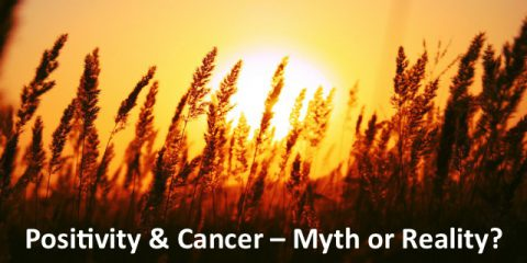 Positive Thinking and Cancer-Myth-Making