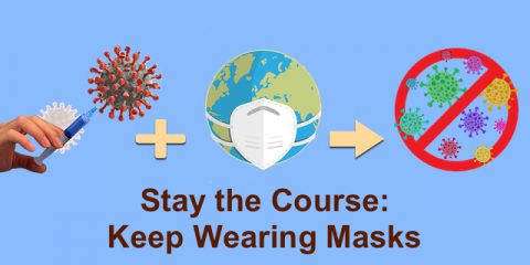 Keep Wearing Masks Even if Vaccinated: COVID-19 Vaccine