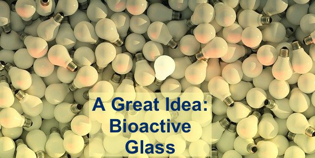 What is Bioactive Glass?