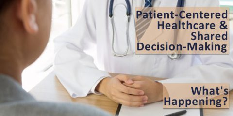 Patient-Centered Healthcare:  What's Happening Now?  Have Your Say!