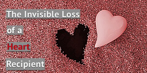 Guest Post:  The Invisible Loss of a Heart Recipient
