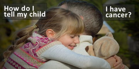 How Do I Tell My Child I Have Cancer?   7 Insights From Parents
