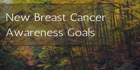 5  Promising New Goals for Breast Cancer Awareness Month