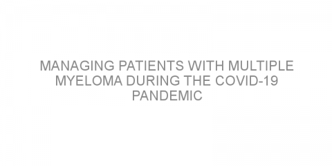 Managing patients with multiple myeloma during the COVID-19 pandemic
