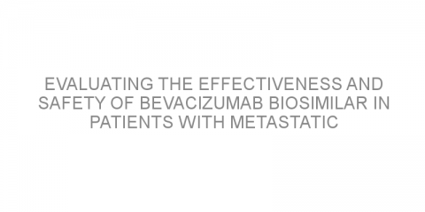 Evaluating the effectiveness and safety of bevacizumab biosimilar in patients with metastatic colorectal cancer