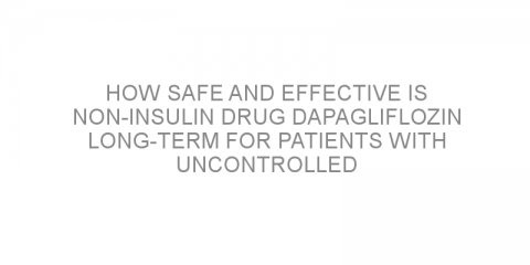 How safe and effective is non-insulin drug dapagliflozin long-term for patients with uncontrolled type 1 diabetes?