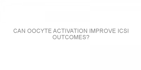 Can oocyte activation improve ICSI outcomes?