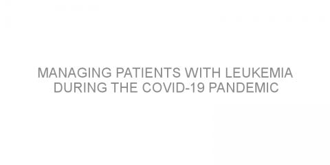 Managing patients with leukemia during the COVID-19 pandemic