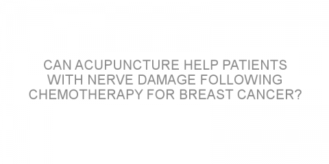 Can acupuncture help patients with nerve damage following chemotherapy for breast cancer?