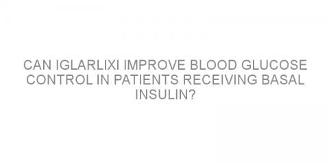 Can iGlarLixi improve blood glucose control in patients receiving basal insulin?