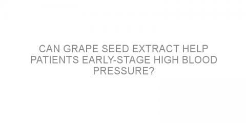 Can grape seed extract help patients early-stage high blood pressure?