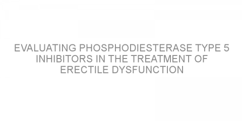 Evaluating phosphodiesterase type 5 inhibitors in the treatment of erectile dysfunction