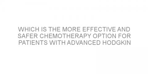 Which is the more effective and safer chemotherapy option for patients with advanced Hodgkin lymphoma?