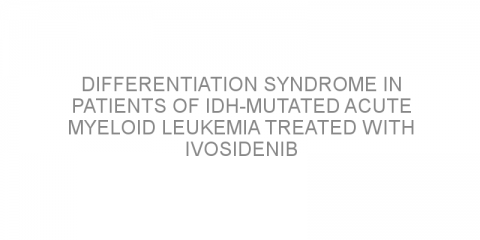 Differentiation syndrome in patients of IDH-mutated acute myeloid leukemia treated with ivosidenib and enasidenib