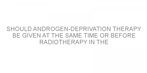 Should androgen-deprivation therapy be given at the same time or before radiotherapy in the treatment of localized prostate cancer?