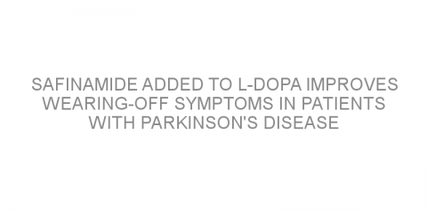 Safinamide added to L-Dopa improves wearing-off symptoms in patients with Parkinson's disease