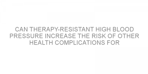 Can therapy-resistant high blood pressure increase the risk of other health complications for patients with type 1 diabetes?
