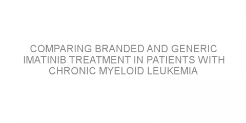 Comparing branded and generic imatinib treatment in patients with chronic myeloid leukemia