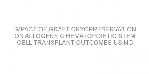 Impact of graft cryopreservation on allogeneic hematopoietic stem cell transplant outcomes using post-transplant cyclophosphamide