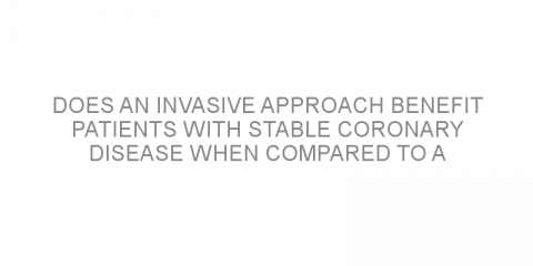 Does an invasive approach benefit patients with stable coronary disease when compared to a conservative approach?