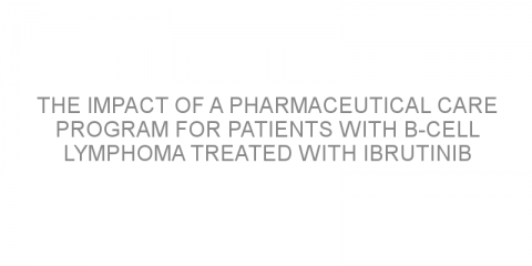 The impact of a pharmaceutical care program for patients with B-cell lymphoma treated with ibrutinib