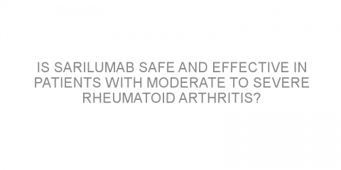 Is sarilumab safe and effective in patients with moderate to severe rheumatoid arthritis?