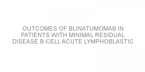 Outcomes of blinatumomab in patients with minimal residual disease B-cell acute lymphoblastic leukemia