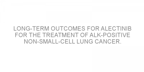 Long-term outcomes for alectinib for the treatment of ALK-positive non-small-cell lung cancer.