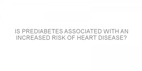 Is prediabetes associated with an increased risk of heart disease?
