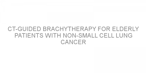 CT-guided brachytherapy for elderly patients with non-small cell lung cancer