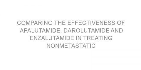 Comparing the effectiveness of apalutamide, darolutamide and enzalutamide in treating nonmetastatic castration-resistant prostate cancer