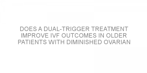 Does a dual-trigger treatment improve IVF outcomes in older patients with diminished ovarian reserve?