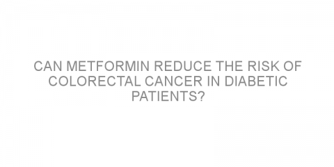 Can metformin reduce the risk of colorectal cancer in diabetic patients?