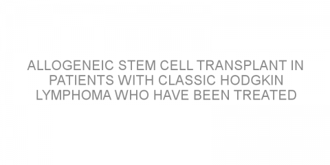 Allogeneic stem cell transplant in patients with classic Hodgkin lymphoma who have been treated with immune checkpoint inhibitors