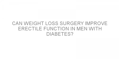 Can weight loss surgery improve erectile function in men with diabetes?