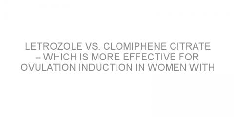 Letrozole vs. clomiphene citrate – which is more effective for ovulation induction in women with unexplained infertility?