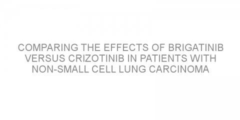 Comparing the effects of brigatinib versus crizotinib in patients with non-small cell lung carcinoma