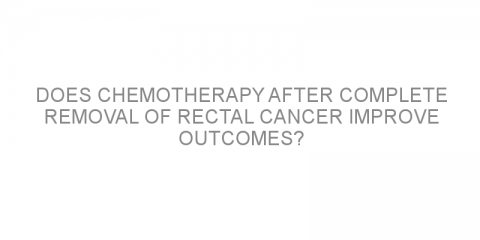 Does chemotherapy after complete removal of rectal cancer improve outcomes?