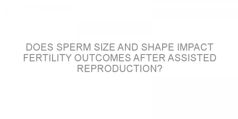 Does sperm size and shape impact fertility outcomes after assisted reproduction?