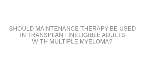 Should maintenance therapy be used in transplant ineligible adults with multiple myeloma?