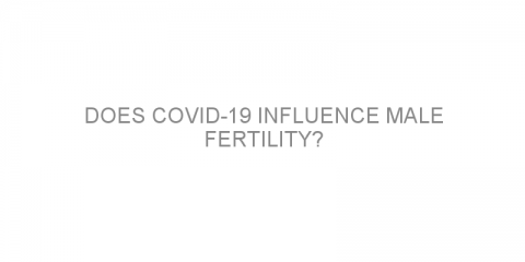 Does COVID-19 influence male fertility?