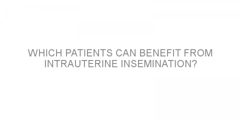 Which patients can benefit from intrauterine insemination?