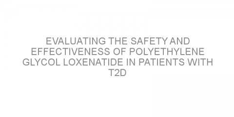 Evaluating the safety and effectiveness of polyethylene glycol loxenatide in patients with T2D