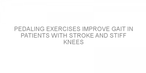 Pedaling exercises improve gait in patients with stroke and stiff knees