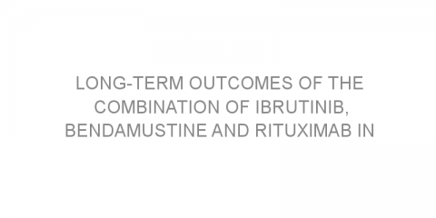 Long-term outcomes of the combination of ibrutinib, bendamustine and rituximab in relapsed/unresponsive CLL/SLL