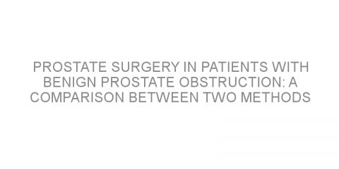 Prostate surgery in patients with benign prostate obstruction: A comparison between two methods